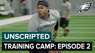 Unscripted: Inside 2018 Eagles Training Camp | Episode 2