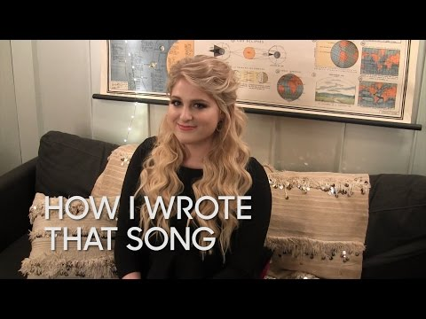 How I Wrote That Song: Meghan Trainor