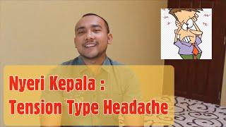 Tension Type Headache (TTH).