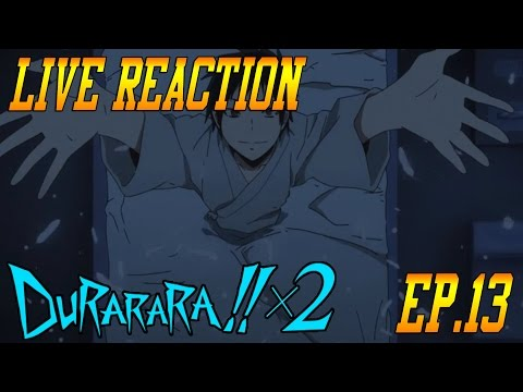 Durarara!!x2 Ten Episode 1 (Ep.13) Live Reaction & Review - Izaya's Back!