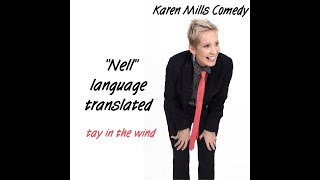 "Karen Mills Comedy - ""The Movie Nell"""