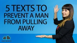 5 Texts To Prevent A Man From Pulling Away