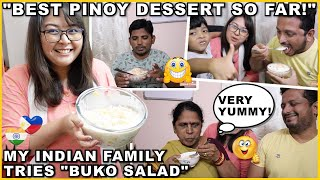 MY INDIAN FAMILY TRIES BUKO SALAD FOR THE FIRST TIME! SABI NILA THE BEST PINOY DESSERT SO FAR! 😍