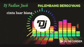 DJ CINTA LUAR BIASA™ GOYANG SANTAI BROO..!!! TERBARU 2019