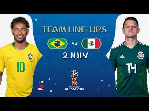 LINEUPS – BRAZIL v MEXICO - MATCH 53 @ 2018 FIFA World Cup™