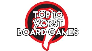 Top 10 Worst Board Games - Chairman of the Board