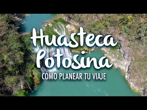 Huasteca Potosina, how to plan your trip