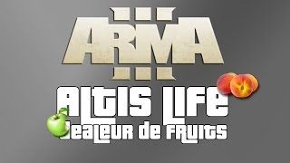 Arma III | Altis Life Dealeur de Fruits
