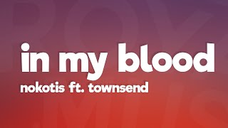 Noktis & Townsend - In My Blood (Lyrics) [7clouds Release]