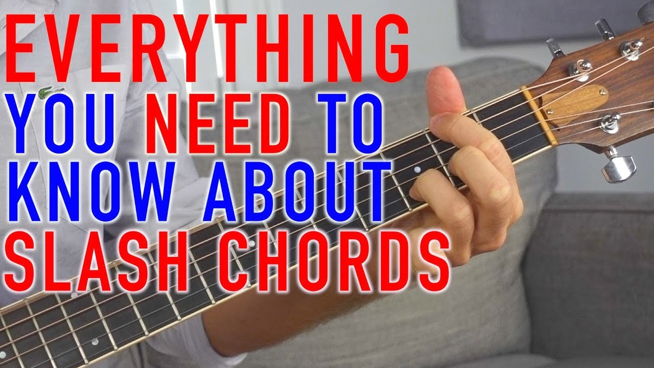 Slash Chords Everything You Need To Know Youtube