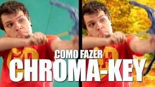 COMO FAZER CHROMA KEY!!