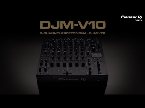 Pioneer DJ DJM-V10 6-channel professional DJ mixer: Official Introduction