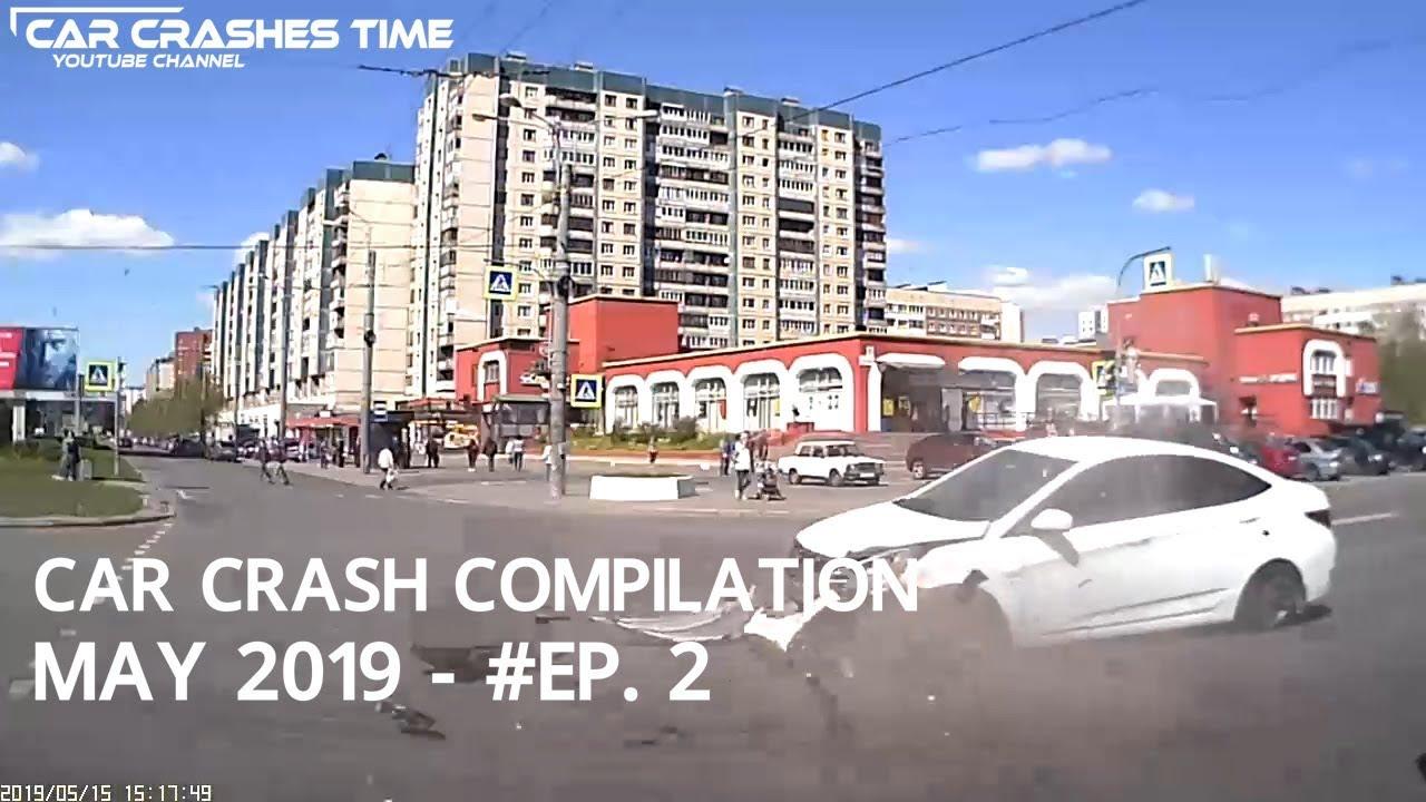 Car Crash Compilation May 2019 Ep 2 Youtube
