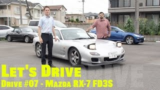 Let's Drive #07 - Mazda RX-7 FD3S