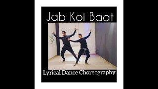 Jab Koi Baat |  Lyrical Dance Choreography|  DJ Chetas  | Ft : Atif Aslam & Shirley Setia