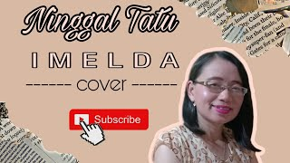 Download NINGGAL TATU - IMELDA COVER