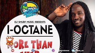 I-Octane - More Than Ever [Ear Bud Riddim] September 2018