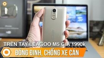 Mở hộp LEAGOO M5 giá 1.990k - Smartphone đóng đinh, chống xe cán