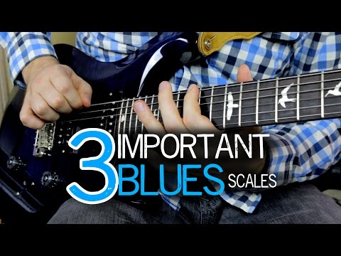 3 Must-Know Blues Scales