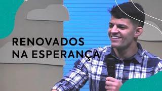 Renovados na Esperança | Pastor Israel Abreu