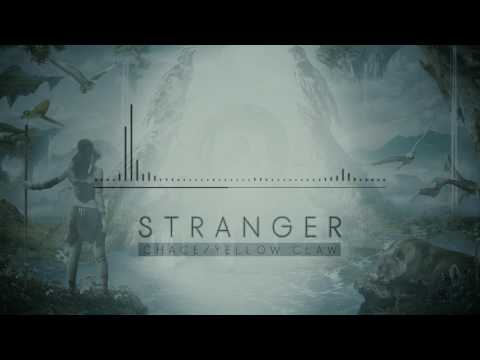 Stranger - Chace / Yellow Claw (Lyric)