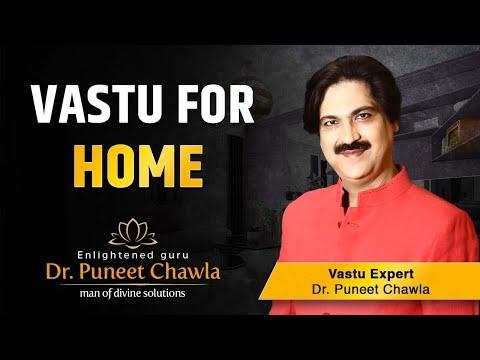 Vastu for Home | Vastu Tips by Enlightened Life Guru Dr. Puneet Chawla