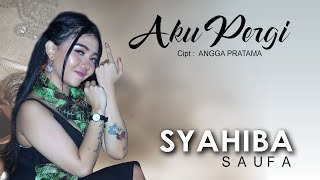 Download Lagu Syahibah Saufa - Aku Pergi (Official Video Clip) mp3