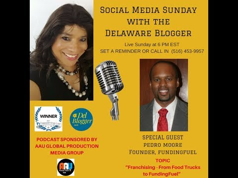 Franchising Podcast Recap - Social Media Sunday with the Delaware Blogger