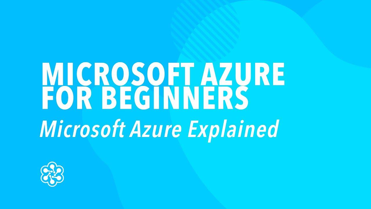 Microsoft Azure Explained - Azure Training   Cloud Academy