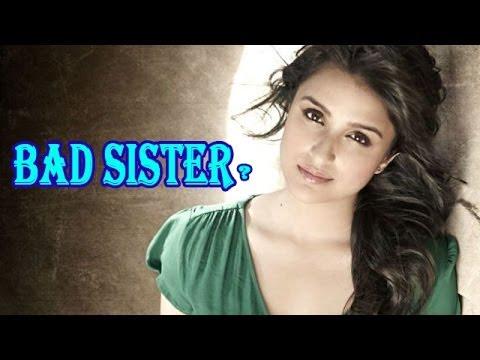 Is Parineeti Chopra a BAD SISTER? - YouTube