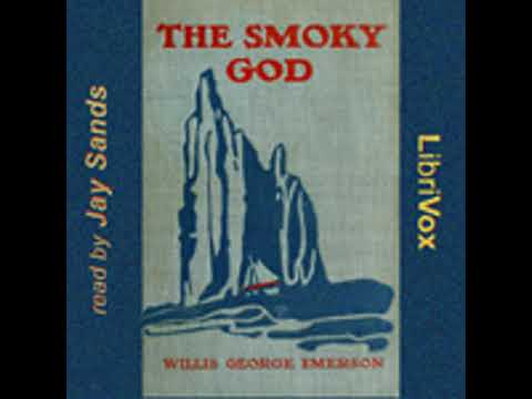 THE SMOKY GOD OR A VOYAGE TO THE INNER WORLD by Willis George Emerson FULL AUDIOBOOK