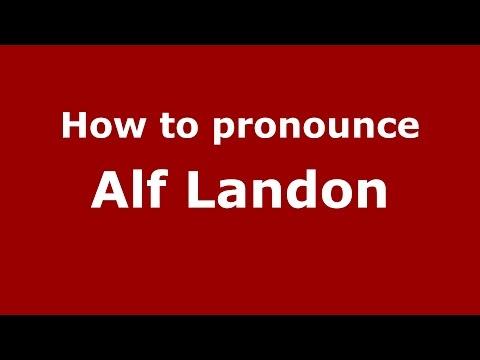 How to pronounce Alf Landon (American English/US)  - PronounceNames.com