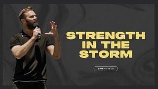 Strength In The Storm   Pastor Jon Krist   Zion Church San Clemente