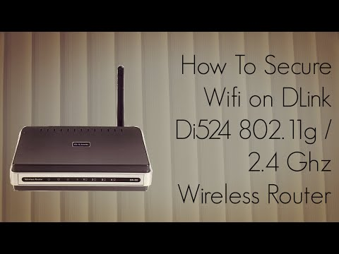 How to Secure Wifi on DLink Di524 802.11g / 2.4 Ghz Wireless Router