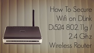 how to secure wifi on dlink di524 802 11g 2 4 ghz wireless router