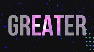 greater lyric video by feast worship