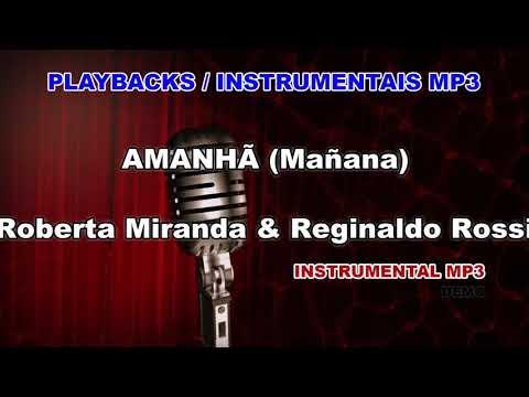 ♬-playback-/-instrumental-mp3---amanhÃ-(mañana)---roberta-miranda-&-reginaldo-rossi