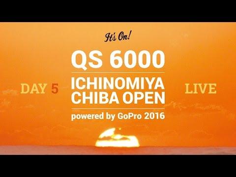 Day 5 Live Webcast 27th May - ICHINOMIYA CHIBA OPEN powered by GoPro