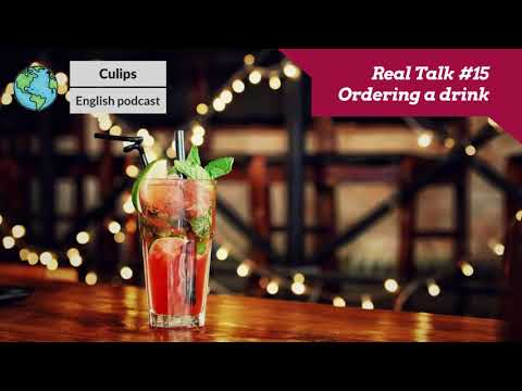 Real Talk #15 - Ordering a drink