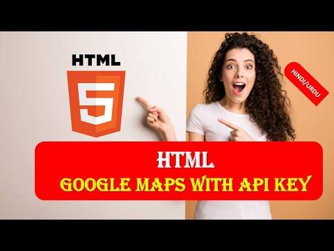 HTML5 21 SHOW GOOGLE MAPS WITH API KEY IN HINDI