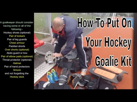 How To Put Your Hockey Goalkeeping Kit On - What Order You Put Your Field Hockey Goalie Kit On?