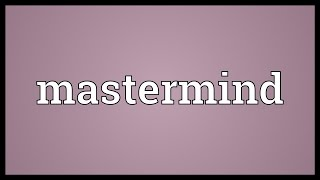Mastermind Meaning