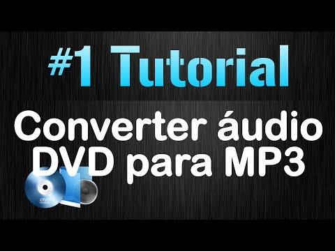 Tutorial - Como converter áudio DVD para MP3 [Detalhado!]
