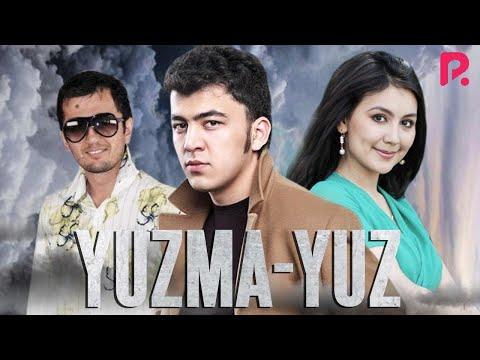 Yuzma-yuz (o'zbek film) | Юзма-юз (узбекфильм) 2010 - Ruslar.Biz