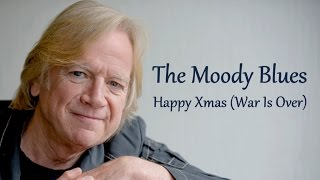 "The Moody Blues  ""Happy Christmas (War Is Over)"""