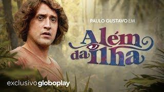 Além da Ilha | Nova série do Globoplay