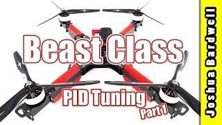 Beast Class X-Class PID Tuning | Part 1