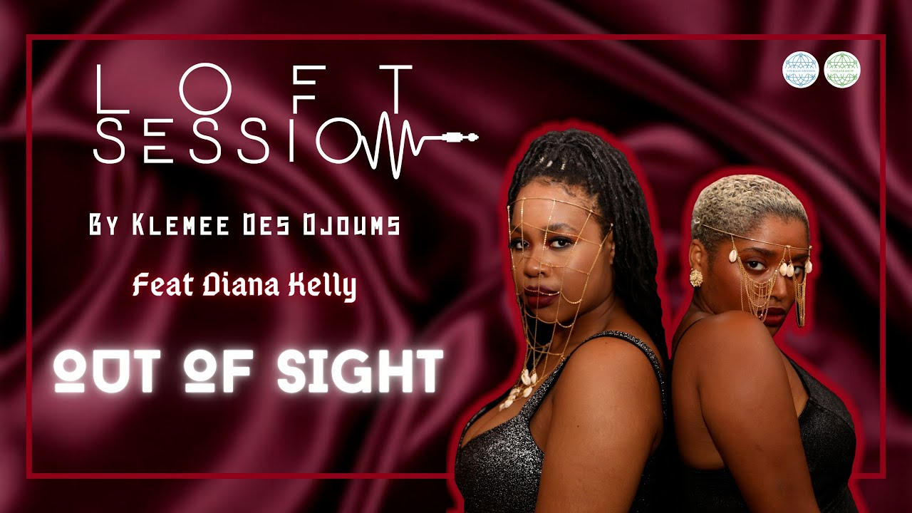 KLEMEE FT DIANA KELLY - OUT OF SIGHT | LOFT SESSIONS