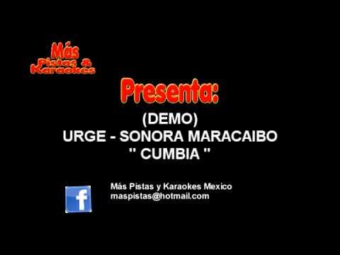 URGE - SONORA MARACAIBO (PISTA KARAOKE) DEMO Mas pistas y karaokes mexico