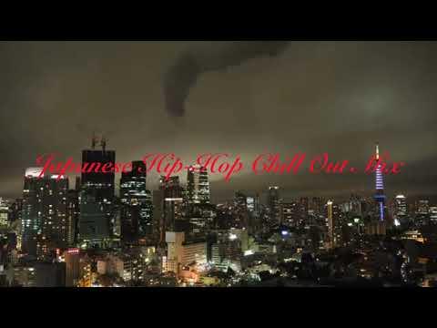 2019年 春 日本語ラップ チルアウト MIX【Japanese Hip-Hop Chill Out Mix】